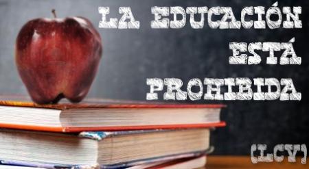"""Educar está prohibido. Por """"nuestro bien""""."""